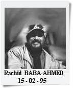 Rachid BABA AHMED, chanteur et producteur, célèbre duo constitué avec son frère Fethi, est tué le 15 février 1995 à Oran. Il était producteur de nombreux chanteurs.